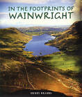 In the Footprints of Wainwright by Frances Lincoln Publishers Ltd (Paperback, 2006)