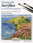 Painting with Acrylics: Learn How to Create Beautiful Paintings by Wendy Jelbert (Paperback, 2000)