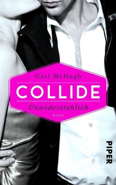 Collide: Unwiderstehlich - Gail McHugh - UNGELESEN