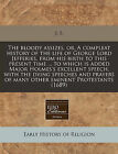 The Bloody Assizes, Or, a Compleat History of the Life of George Lord Jefferies, from His Birth to This Present Time ... to Which Is Added Major Holmes's Excellent Speech, with the Dying Speeches and Prayers of Many Other Eminent Protestants (1689) by J S (Paperback / softback, 2011)