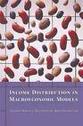Income Distribution in Macroeconomic Models by Reto Foellmi, Josef Zweimuller, Giuseppe Bertola (Paperback, 2014)