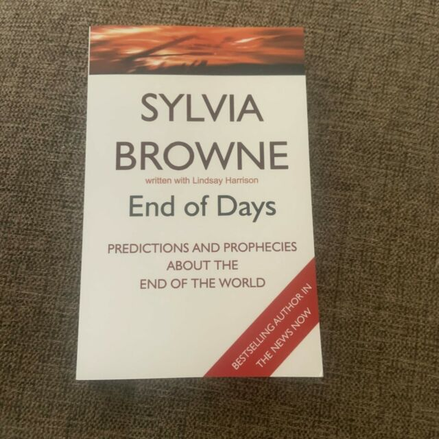 NEW, SYLVIA BROWNE. END OF DAYS. END OF THE WORLD. 9780749929107