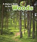 A Nature Walk in the Woods by Richard Spilsbury, Louise Spilsbury (Paperback, 2015)