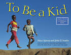 To be a Kid by Maya Ajmera, John D. Ivanko (Paperback, 2001)