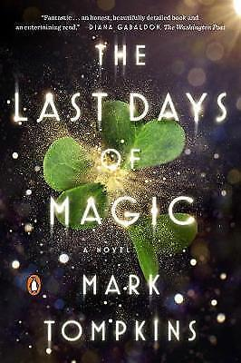 Last Days of Magic, The  A Novel by Tompkins, Mark | Paperback Book | 9780143110