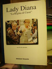 LADY DIANA La Regina di Cuori.             Edizioni Vesuvio  1997