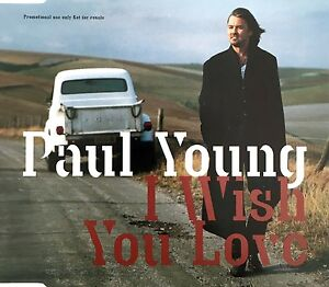 Paul-Young-Maxi-CD-I-Wish-You-Love-Promo-Europe-M-M