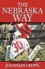 The Nebraska Way by Jonathan Crowl 9780595473137 (paperback 2007)