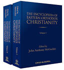 The Encyclopedia of Eastern Orthodox Christianity by John Wiley and Sons Ltd (Hardback, 2011)