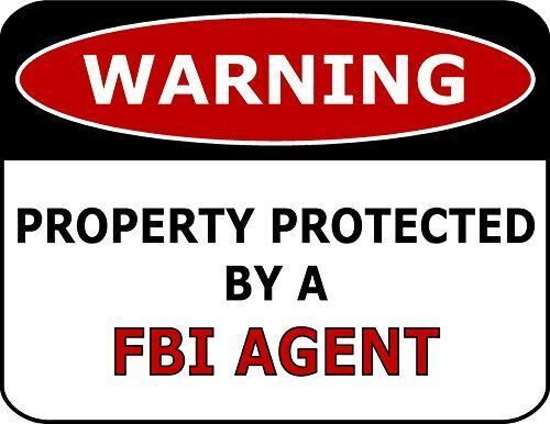Warning Property Protected By A FBI Agent Laminated Funny Sign