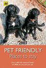AA Pet Friendly Places to Stay: 2007 by AA (Paperback, 2006)