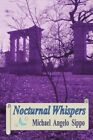 Nocturnal Whispers 9781491813218 by Michael Angelo Sippo Paperback