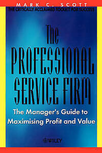 The-Professional-Service-Firm-The-Managers-Guide-to-Maximising-Profit-and-Value