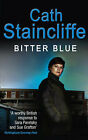 Bitter Blue by Cath Staincliffe (Paperback, 2007)
