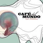 La Perla von Cafe Del Mundo (2014)