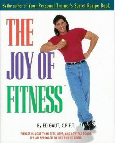 The Joy of Fitness HC/DJ Ed Gaut CPFT Personal Trainer