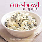 One-bowl Suppers by Tonia George (Hardback, 2007)
