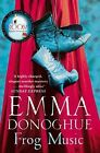 Frog Music by Emma Donoghue (Paperback, 2015)