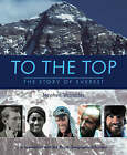 To the Top: The Story of Everest by Stephen Venables (Paperback, 2004)