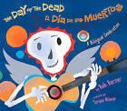 The Day of the Dead/El Dia de Los Muertos by Bob Barner (Hardback, 2010)