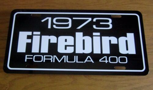 1973 Pontiac Firebird Formula 400 License plate tag 73 hi performance muscle car