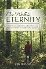 Our Walk to Eternity: An Instructional Guide from Spirit Answering the How and Why of Life's Everyday Questions by Ken Freschi (Paperback / softback, 2014)