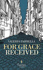 For Grace Received by Valeria Parella (Paperback, 2009)