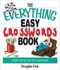 The Everything Easy Cross-Words Book: Challenging Fun for Beginners by Douglas R. Fink (Paperback, 2003)