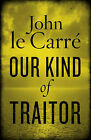 Our Kind of Traitor by John Le Carre (Paperback, 2010)