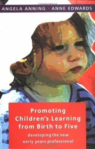 Promoting Children's Learning From Birth To Five By Angela Anning