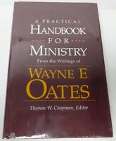 A Practical Handbook For Ministry : From The Writings Of Wayne E. Oates Sealed