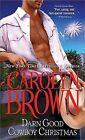 Darn Good Cowboy Christmas by Carolyn Brown (Paperback / softback, 2011)