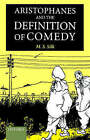 Aristophanes and the Definition of Comedy by M. S. Silk (Hardback, 2000)