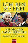 Ich bin so frei: Hildegard Hamm-Brücher im Gespräch...   Buch   Zustand sehr gut - Hildegard Hamm-Brücher
