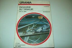 URANIA-MONDADORI-N-1108-JOHN-E-STITH-INDAGINE-SU-TANKUR-27-AGOSTO-1989