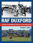RAF Duxford: A History in Photographs from 1917 to the Present Day by Richard Smith (Paperback, 2009)