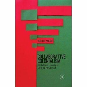 Collaborative-Colonialism-The-Political-Economy-of-Oil-in-the-Persian-Gulf