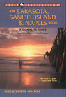 The Sarasota, Sanibel Island and Naples Book: A Complete Guide by Chelle Koster Walton (Paperback, 2004)