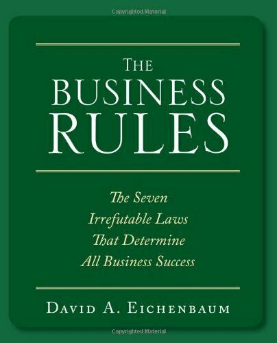 The Business Rules: The 7 Irrefutable Laws that Determine All Business Success,