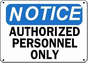 "Notice Sign - Authorized Personnel Only - 10"" x 14"" Aluminum OSHA Safety Sign"