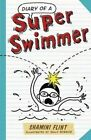 Diary of a Super Swimmer by Shamini Flint (Paperback, 2014)