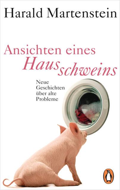 Ansichten eines Hausschweins von Harald Martenstein (09.01.2018, TB)
