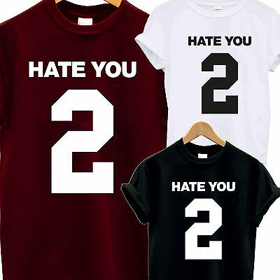 HATE YOU 2 BACK PRINT T SHIRT CONCERT DOPE LOVE SWAG TUMBLR HIPSTER FAN FASHION