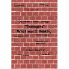 One Parent's Story, Struggle ''Teenagers'' What Was I Thinking! by Leon Segers (Paperback / softback, 2012)