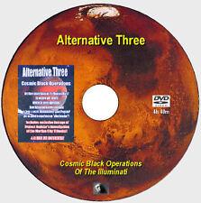ALTERNATIVE THREE: Cosmic Black Operations of The Illuminati [DVD - 4h 40m]