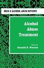 Alcohol Abuse Treatment von Ronald R. Watson (2012, Taschenbuch)