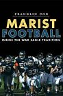 Marist Football: Inside the War Eagle Tradition by Franklin Cox (Paperback / softback, 2012)