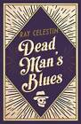 Dead Man's Blues by Ray Celestin (Hardback, 2016)