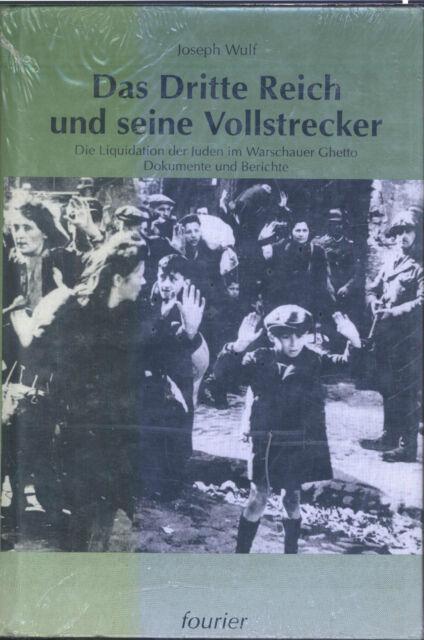 Joseph Wulf - Das Dritte Reich und seine Vollstrecker