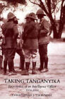 Taking Tanganyika: Experiences of an Intelligence Officer 1914-1918: 2004 by Christopher J. Thornhill (Hardback, 2006)